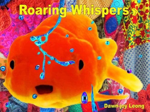 2013-ROARING-WHISPERS-Dawn-joy-Leong
